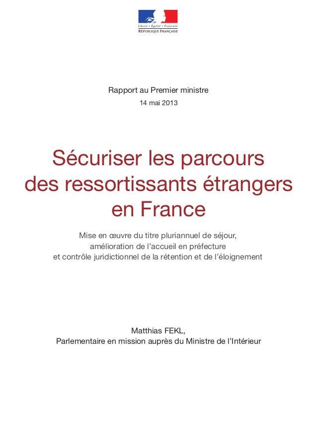 Rapport au Premier ministre14 mai 2013Matthias FEKL,Parlementaire en mission auprès du Ministre de l'IntérieurSécuriser le...