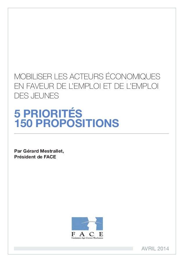 1 MOBILISER LES ACTEURS ÉCONOMIQUES EN FAVEUR DE L'EMPLOI ET DE L'EMPLOI DES JEUNES 5 PRIORITÉS 150 PROPOSITIONS Par Gérar...