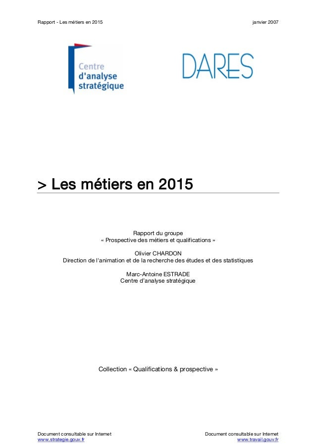 Rapport - Les métiers en 2015 janvier 2007 Document consultable sur Internet Document consultable sur Internet www.strateg...