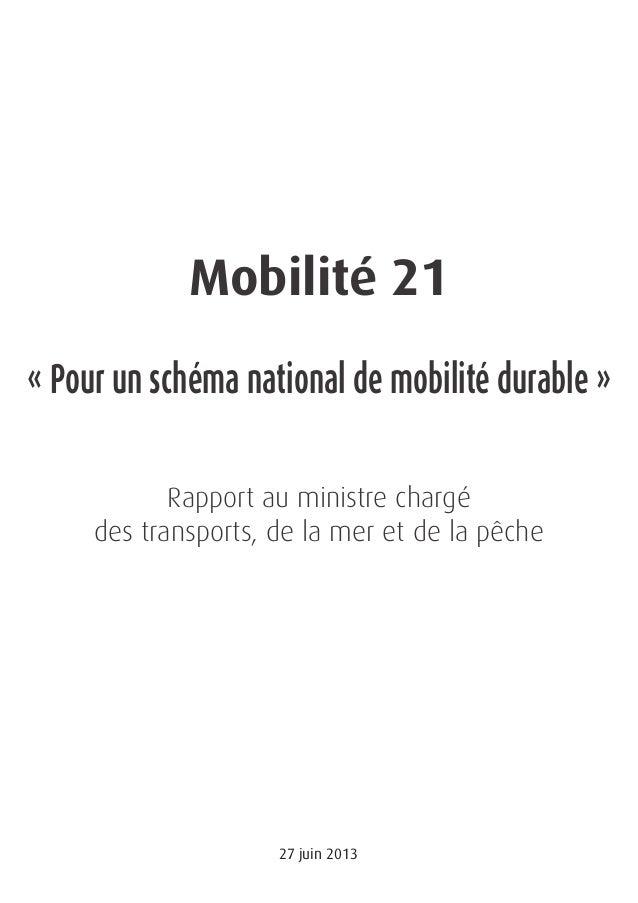 Mobilité 21 « Pour un schéma national de mobilité durable » Rapport au ministre chargé des transports, de la mer et de la ...