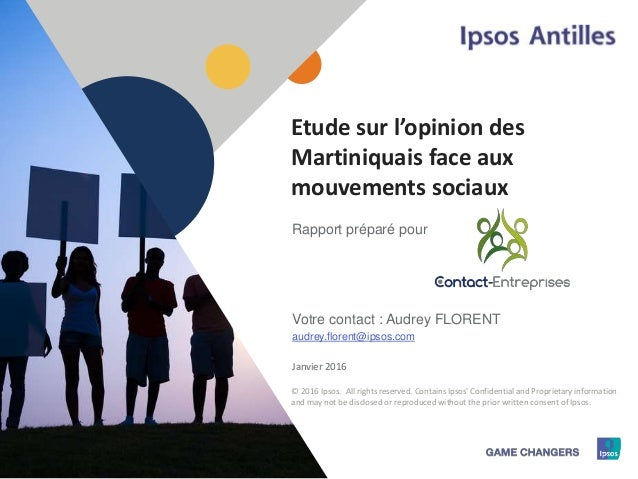 1 © 2016 Ipsos1 Rapport préparé pour Votre contact : Audrey FLORENT audrey.florent@ipsos.com Janvier 2016 Etude sur l'opin...