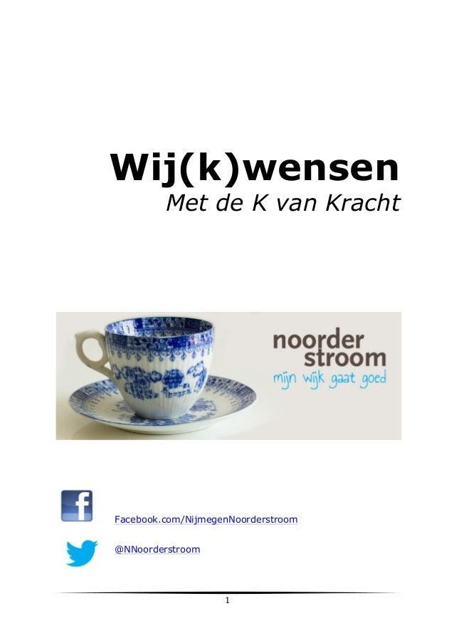 Wij(k)wensen  Met de K van Kracht  Facebook.com/NijmegenNoorderstroom   @NNoorderstroom      1