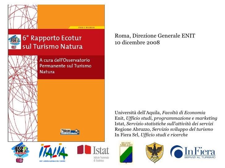 Roma, Direzione Generale ENIT 10 dicembre 2008  Università dell'Aquila,  Facoltà di Economia Enit,  Ufficio studi, program...