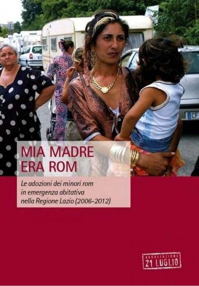 MIA MADRE ERA ROM Le adozioni dei minori rom in emergenza abita va nella Regione Lazio (2006 - 2012)