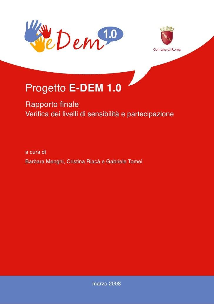 Progetto E-DEM 1.0 Rapporto finale Verifica dei livelli di sensibilità e partecipazione     a cura di Barbara Menghi, Cris...