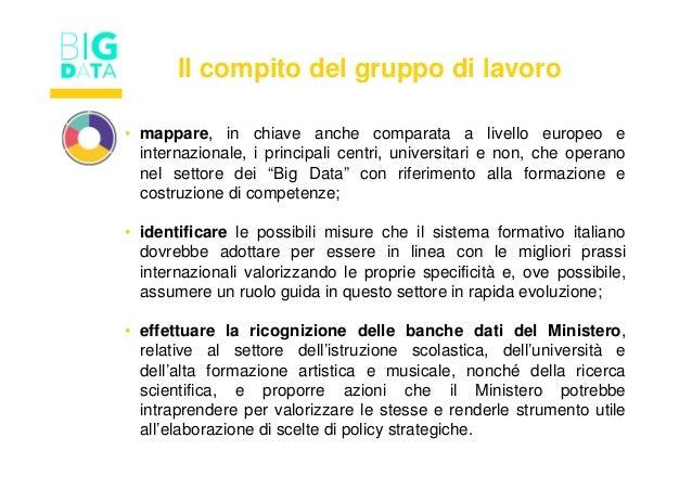 Il compito del gruppo di lavoro • mappare, in chiave anche comparata a livello europeo e internazionale, i principali cent...
