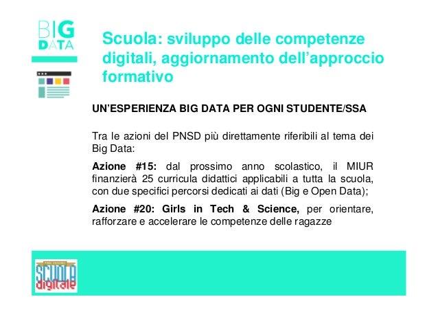 Scuola: sviluppo delle competenze digitali, aggiornamento dell'approccio formativo UN'ESPERIENZA BIG DATA PER OGNI STUDENT...