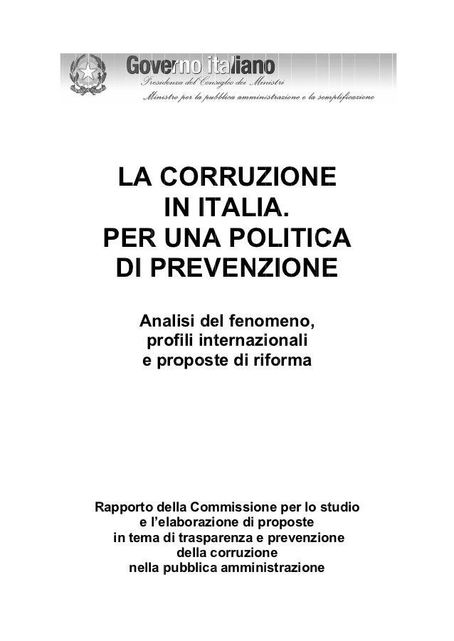 LA CORRUZIONE  LA COR UZ ONE         RRU      N      IN ITALIA       N ITAL A              A. PE UNA POLIT CA PER UNA POL ...