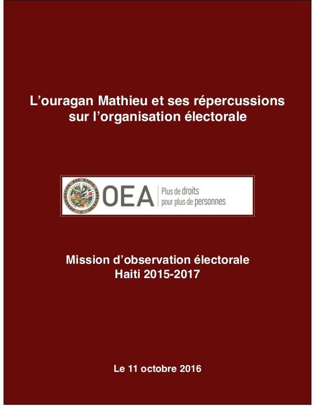 de1 16 L'ouragan Mathieu et ses répercussions sur l'organisation électorale Mission d'observation électorale Haiti 2015-20...