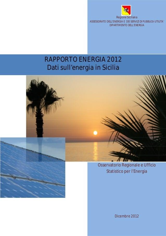 Regione Siciliana                ASSESSORATO DELL'ENERGIA E DEI SERVIZI DI PUBBLICA UTILITA'                              ...