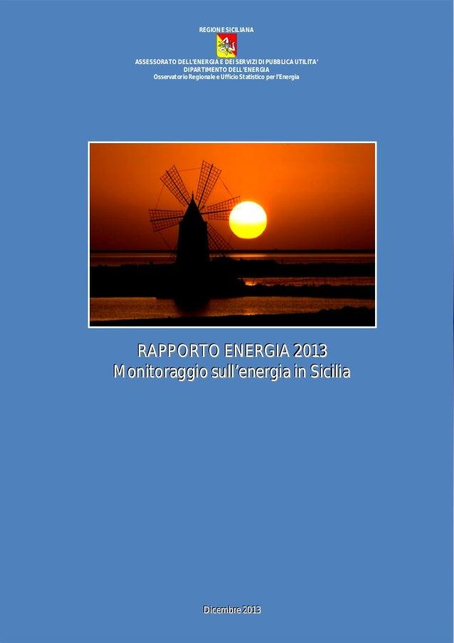 REGIONE SICILIANA  ASSESSORATO DELL'ENERGIA E DEI SERVIZI DI PUBBLICA UTILITA' DIPARTIMENTO DELL'ENERGIA Osservatorio Regi...