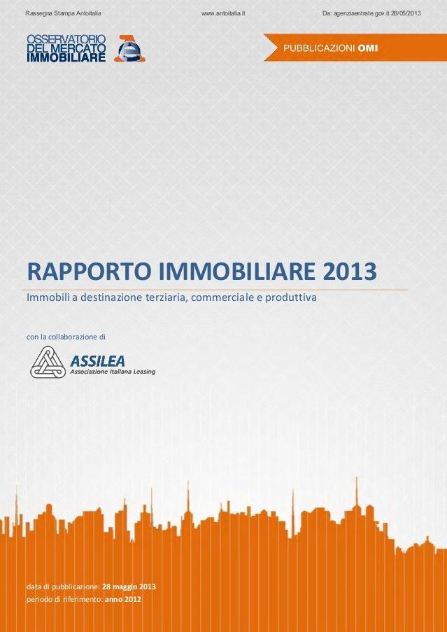 RAPPORTO IMMOBILIARE 2013Immobili a destinazione terziaria, commerciale e produttivacon la collaborazione didata di pubbli...