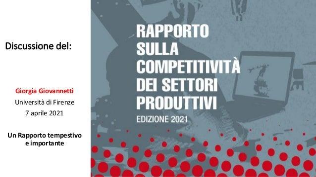 Discussione del: Giorgia Giovannetti Università di Firenze 7 aprile 2021 Un Rapporto tempestivo e importante
