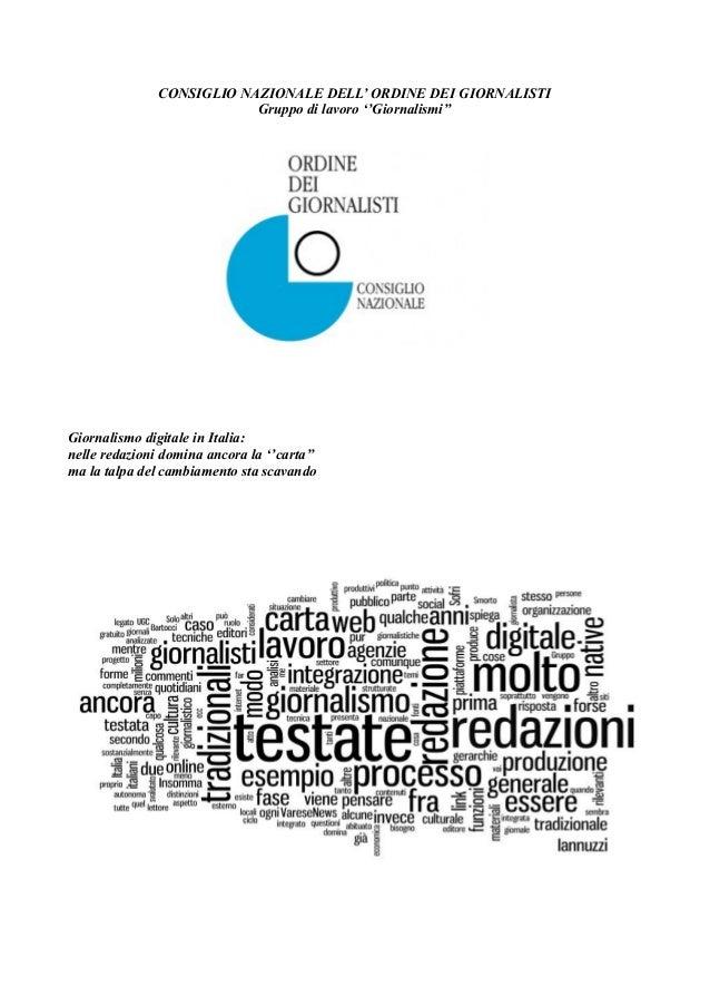 CONSIGLIO NAZIONALE DELL' ORDINE DEI GIORNALISTI  Gruppo di lavoro ''Giornalismi''  Giornalismo digitale in Italia:  nelle...