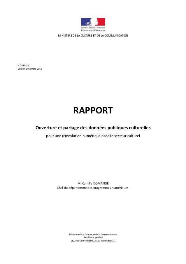 MINISTERE DE LA CULTURE ET DE LA COMMUNICATION  N°2013-03 Version Décembre 2013  RAPPORT Ouverture et partage des données ...