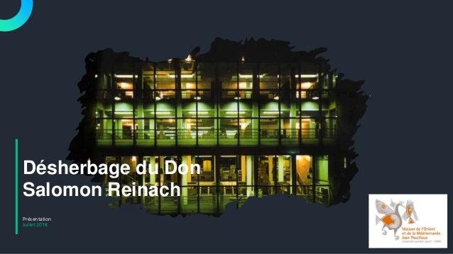 Présentation Juillet 2018 Désherbage du Don Salomon Reinach