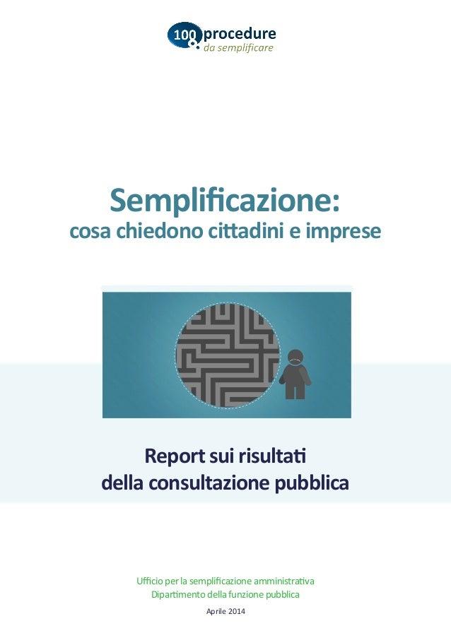 Semplificazione: cosa chiedono cittadini e imprese Ufficio per la semplificazione amministrativa Dipartimento della funzio...