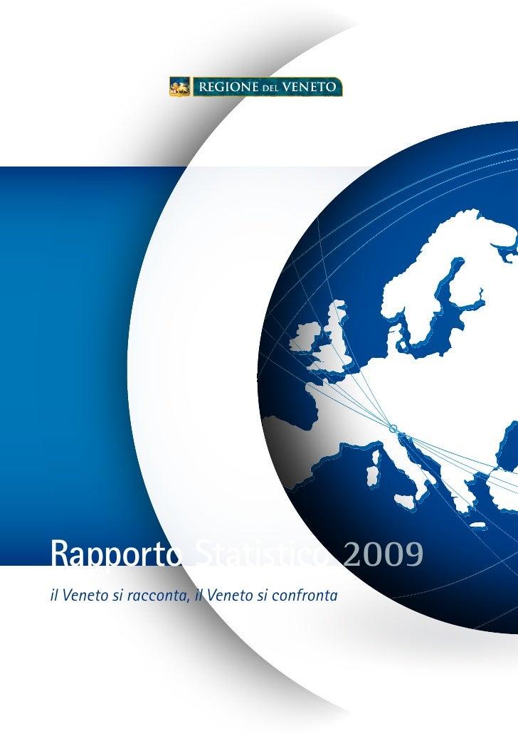 Rapporto Statistico 2009 il Veneto si racconta, il Veneto si confronta