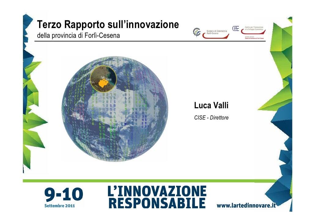Terzo Rapporto sull'innovazionedella provincia di Forlì-Cesena                                  Luca Valli                ...