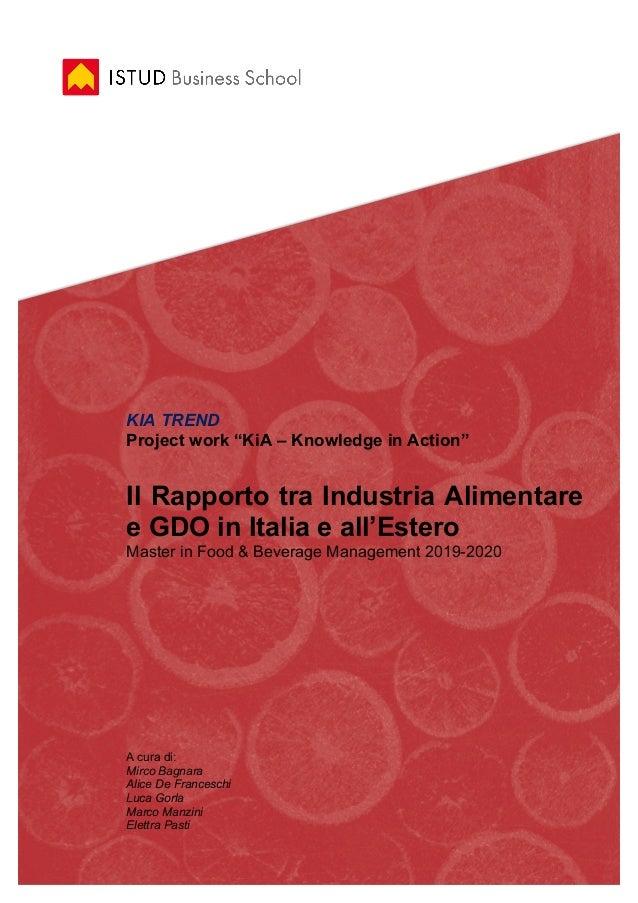 """KIA TREND Project work """"KiA – Knowledge in Action"""" Il Rapporto tra Industria Alimentare e GDO in Italia e all'Estero Maste..."""