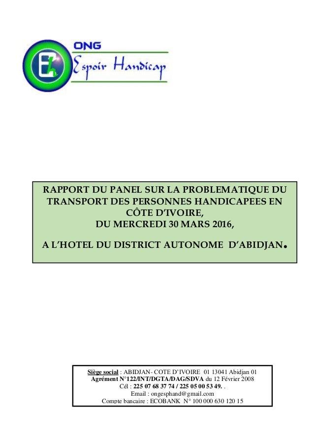 Siège social : ABIDJAN- COTE D'IVOIRE 01 13041 Abidjan 01 Agrément N°122/INT/DGTA/DAG/SDVA du 12 Février 2008 Cél : 225 07...