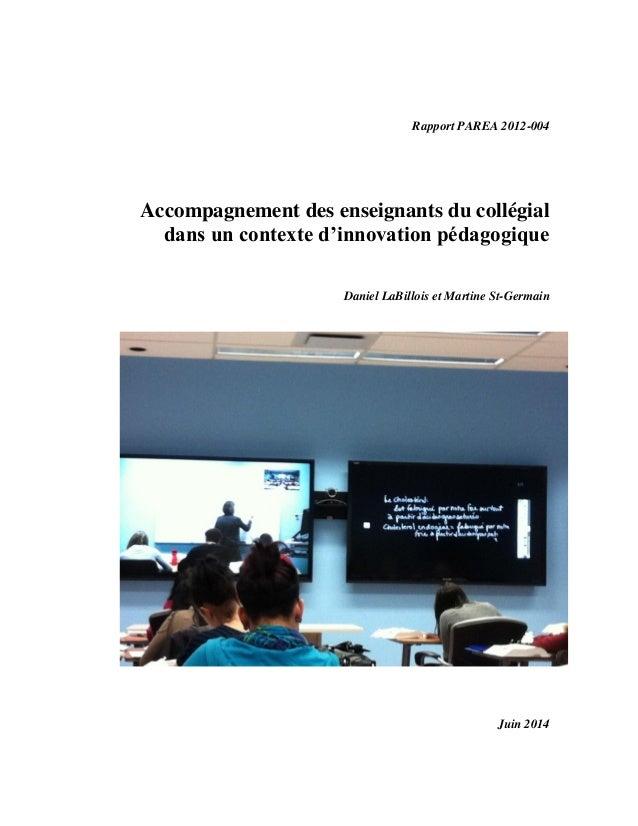 Rapport PAREA 2012-004 Accompagnement des enseignants du collégial dans un contexte d'innovation pédagogique Daniel La...