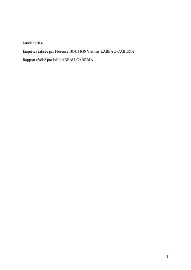 Janvier 2014 Enquête réalisée par Florence BOUTIGNY et Isis LABEAU-CABERIA Rapport réalisé par Isis LABEAU-CABERIA      ...