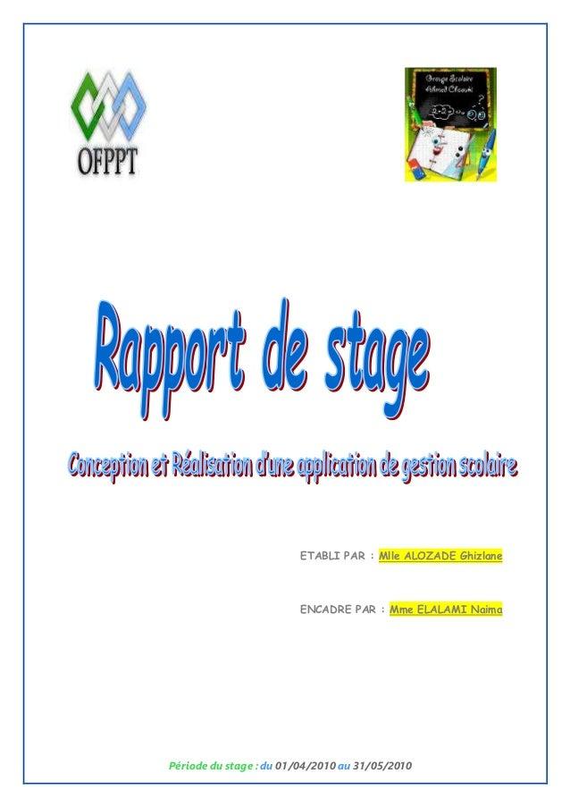 Période du stage : du 01/04/2010 au 31/05/2010 ETABLI PAR : Mlle ALOZADE Ghizlane ENCADRE PAR : Mme ELALAMI Naima