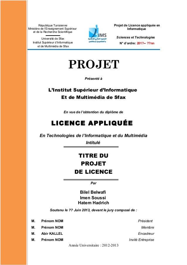 Projet de Licence appliquée en Informatique Sciences et Technologies N° d'ordre: 201?− ??nn République Tunisienne Ministèr...