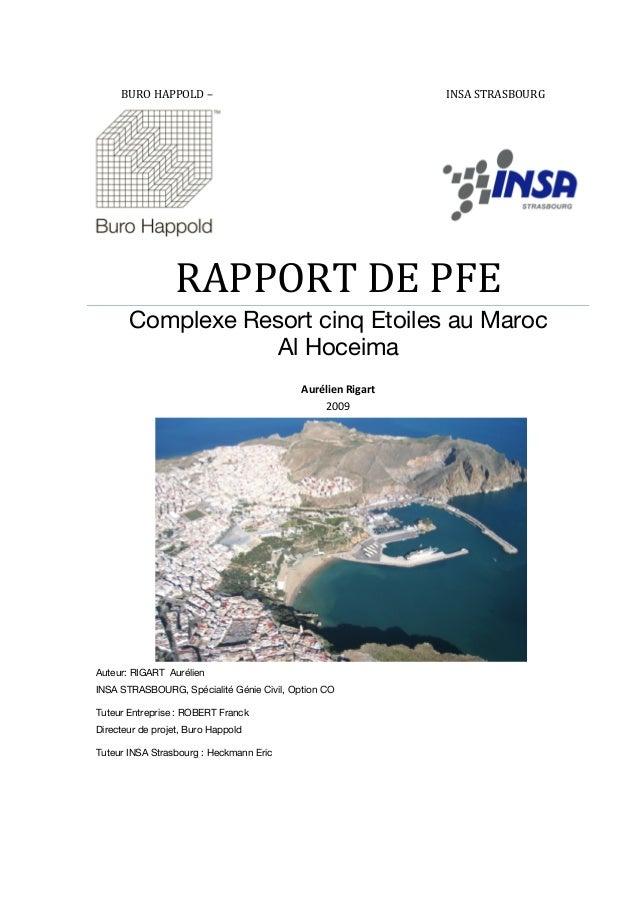 BURO HAPPOLD – INSA STRASBOURG RAPPORT DE PFE Complexe Resort cinq Etoiles au Maroc Al Hoceima Aurélien Rigart 2009 Auteur...