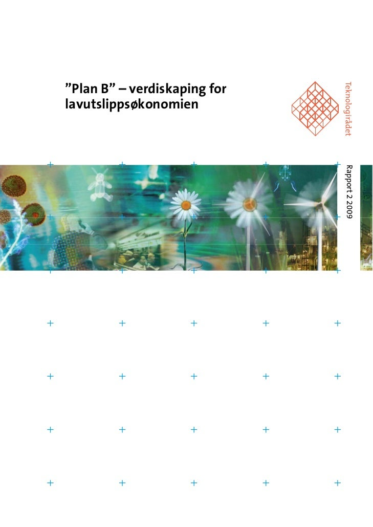 """""""Plan B"""" – verdiskaping for lavutslippsøkonomien                                   Rapport 2 2009                         ..."""