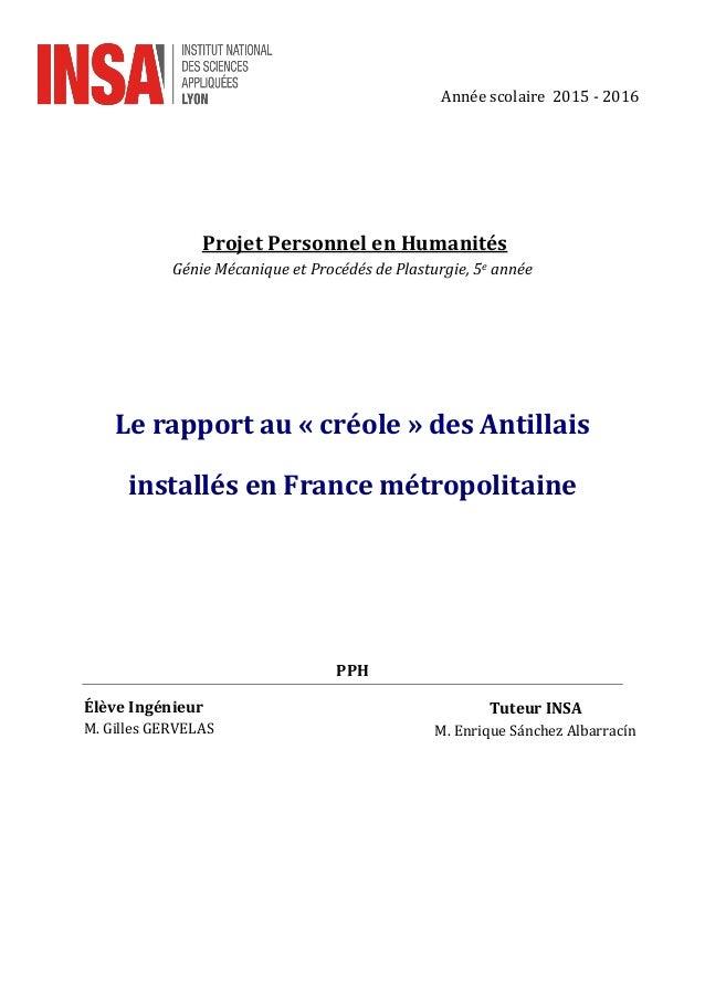 Projet Personnel en Humanités Génie Mécanique et Procédés de Plasturgie, 5e année Le rapport au « créole » des Antillais i...