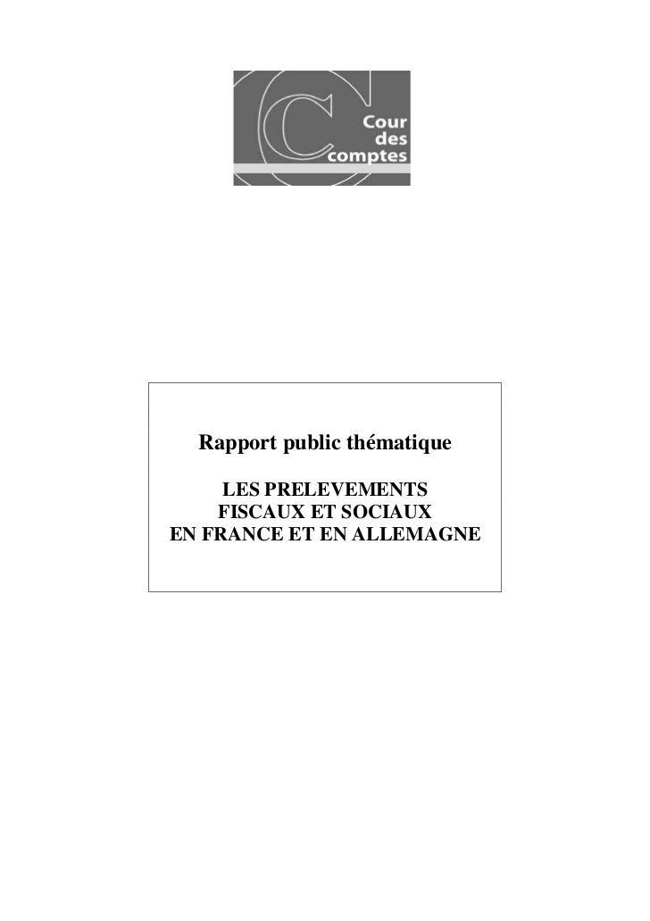 Rapport public thématique     LES PRELEVEMENTS    FISCAUX ET SOCIAUXEN FRANCE ET EN ALLEMAGNE