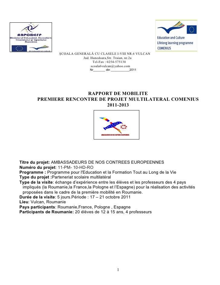 ŞCOALA GENERALĂ CU CLASELE I-VIII NR.6 VULCAN                                Jud. Hunedoara,Str. Traian, nr.2a            ...