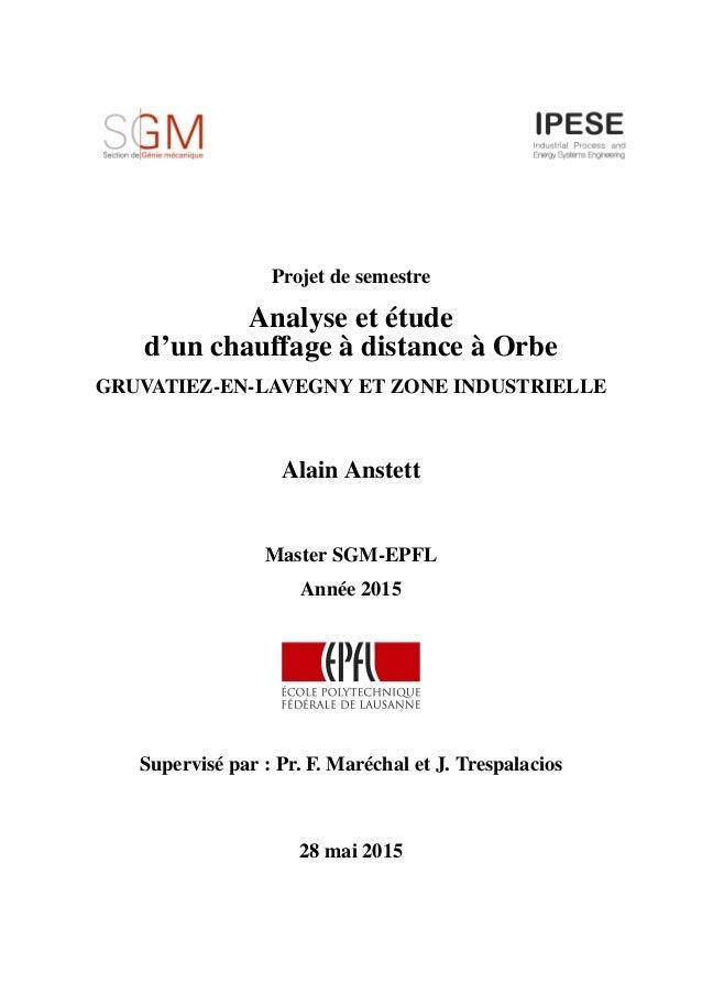 Projet de semestre Analyse et étude d'un chauffage à distance à Orbe GRUVATIEZ-EN-LAVEGNY ET ZONE INDUSTRIELLE Alain Anste...
