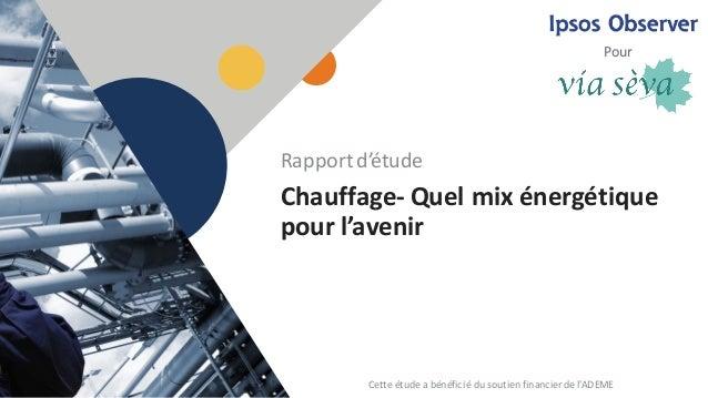 1 Chauffage- Quelmixénergétique pourl'avenir Rapportd'étude Pour Cetteétudeabénéficiédusoutienfinancierdel'...