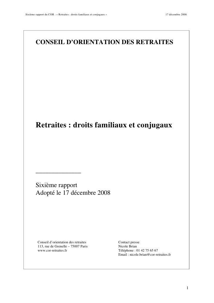 Sixième rapport du COR : « Retraites : droits familiaux et conjugaux »                                    17 décembre 2008...