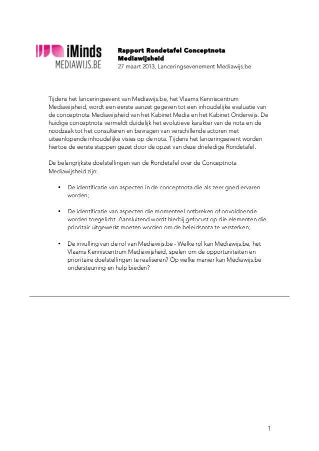 1 Rapport Rondetafel Conceptnota Mediawijsheid 27 maart 2013, Lanceringsevenement Mediawijs.be Tijdens het lanceringseve...
