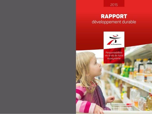 P 1 P 2Groupement des Mousquetaires_Rapport développement durable 2015 Groupement des Mousquetaires_Rapport développement ...