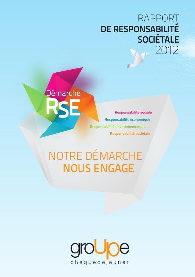 RAPPORT DE RESPONSABILITÉ SOCIÉTALE 2012 NOTRE DÉMARCHE NOUS ENGAGE