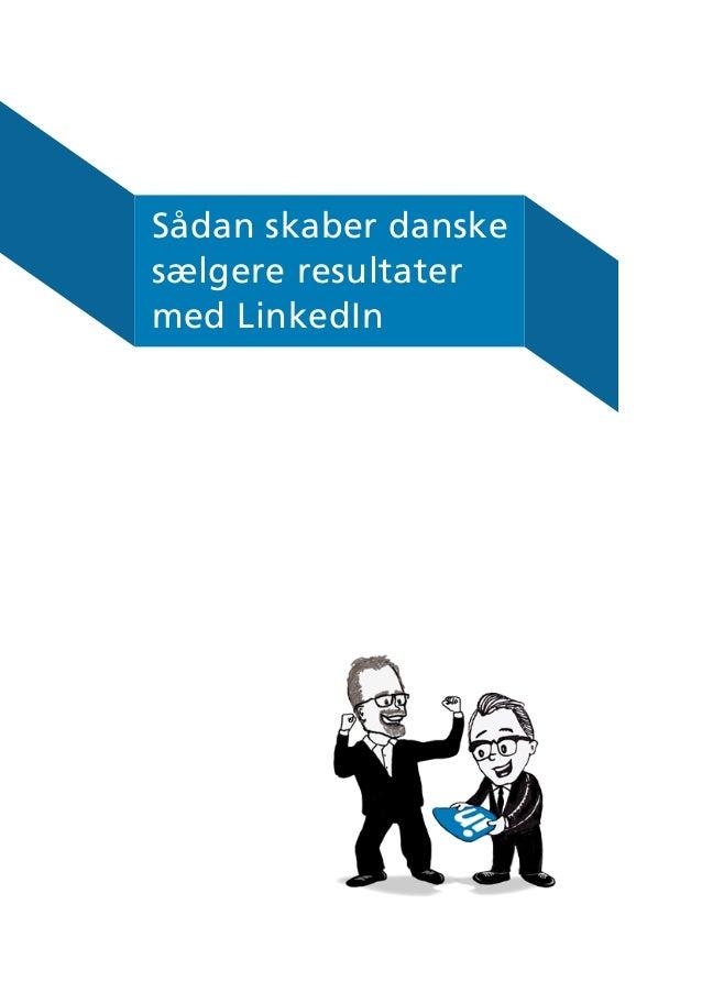 Sådan skaber danske sælgere resultater med LinkedIn