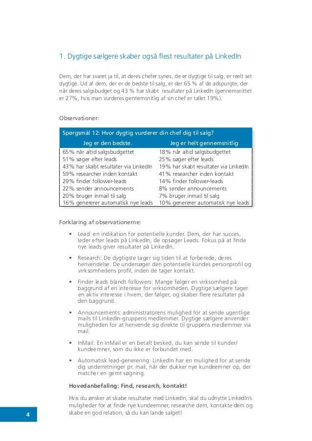 4 1. Dygtige sælgere skaber også flest resultater på LinkedIn Dem, der har svaret ja til, at deres chefer synes, de er dyg...
