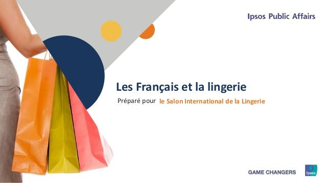 1 Les Français et la lingerie le Salon International de la LingeriePréparé pour