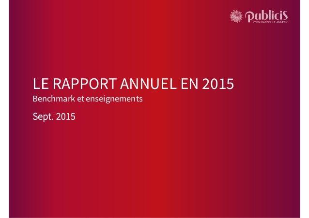 LE RAPPORT ANNUEL EN 2015 Sept. 2015 Benchmark et enseignements
