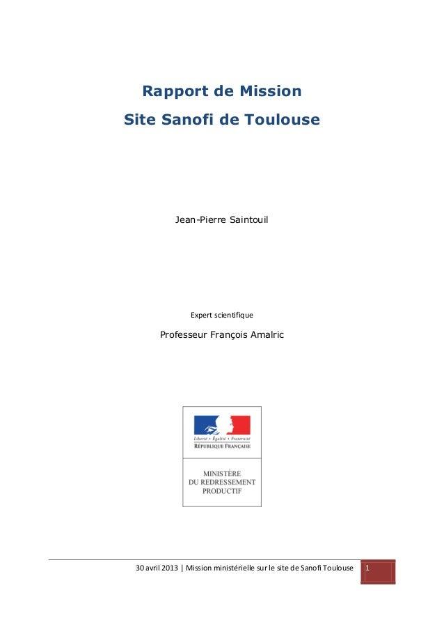 30 avril 2013 | Mission ministérielle sur le site de Sanofi Toulouse 1Rapport de MissionSite Sanofi de ToulouseJean-Pierre...