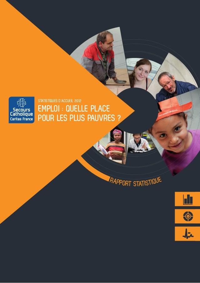 StatiStiqueS D'accueil 2012  eMPloi : quelle Place Pour leS PluS PauVreS ?  raPPo e rt StatiStiqu
