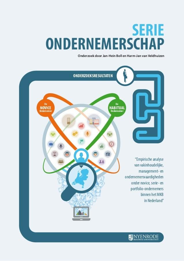 SERIE ONDERNEMERSCHAP  Onderzoek door Jan-Hein Boll en Harm-Jan van Veldhuizen  ONDERZOEKSRESULTATEN  De  NOVICE  Ondernem...