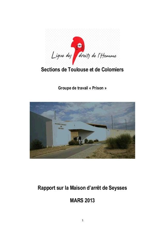 Sections de Toulouse et de Colomiers         Groupe de travail « Prison »Rapport sur la Maison d'arrêt de Seysses         ...