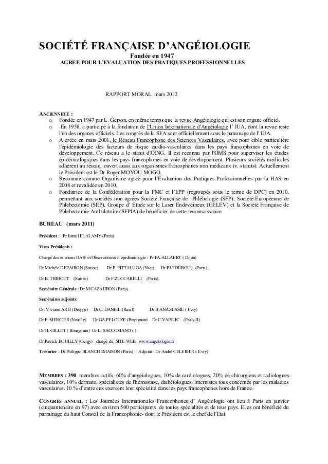 SOCIÉTÉ FRANÇAISE D'ANGÉIOLOGIEFondée en 1947AGREE POUR L'EVALUATION DES PRATIQUES PROFESSIONNELLESRAPPORT MORAL mars 2012...