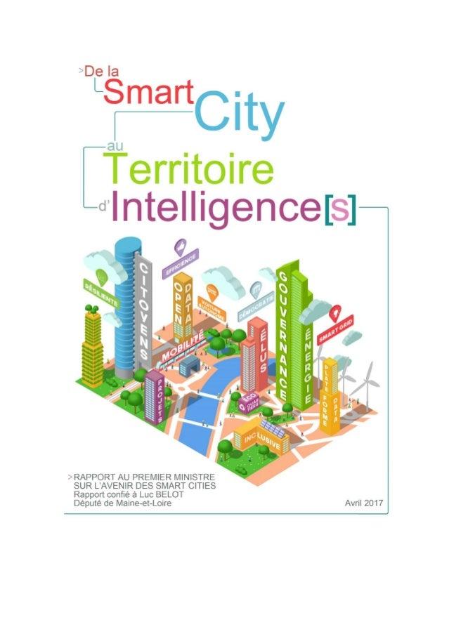 De la Smart city aux territoires d'intelligence (s) NOTE DE L'AUTEUR Être utile Si ce rapport ne se veut pas exhaustif, qu...